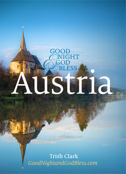 Good Night and God Bless: AUSTRIA