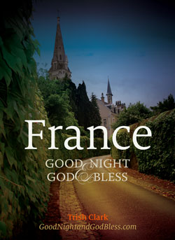 Good Night and God Bless: FRANCE